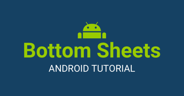 Android Bottom Sheets Tutorial