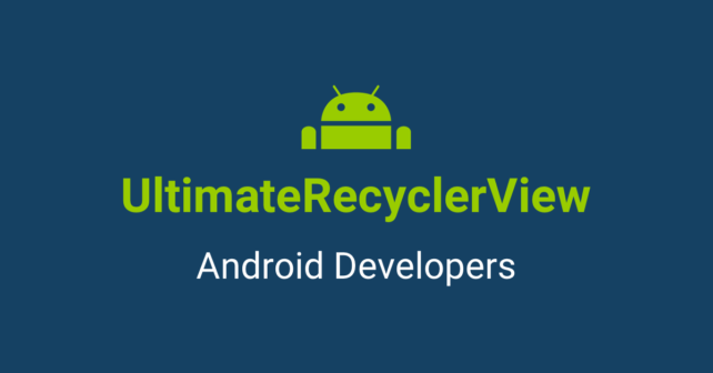UltimateRecyclerView per Android Developers