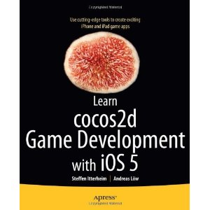 Learn cocos2d Game Development with iOS 5 - Apress