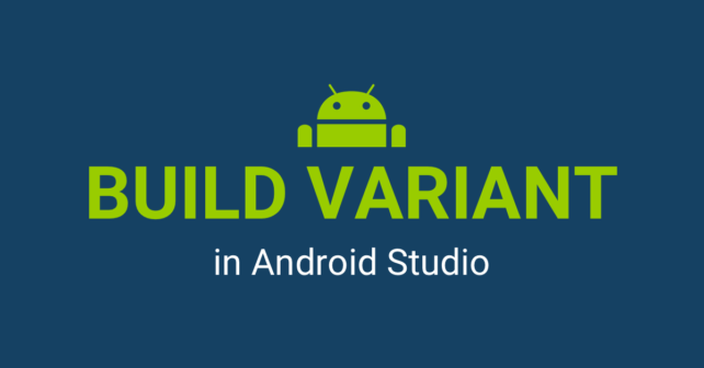 Grade Build Variant in Android Studio